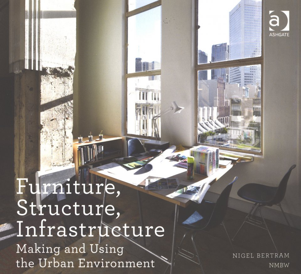 Furniture, Structure, Infrastructure: Making and Using the Urban Environment